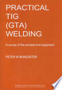 A Practical Guide to TIG  GTA  Welding Book