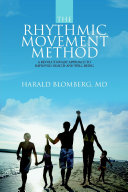 The Rhythmic Movement Method: A Revolutionary Approach to Improved Health and Well-Being