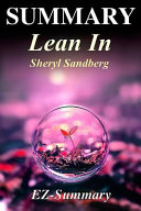 Summary of Lean in   Women  Work and the Will to Lead by Sheryl Sandberg Book