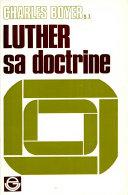 Luther. Sa doctrine