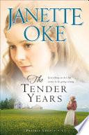 The Tender Years  Prairie Legacy Book  1
