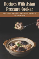 Recipes with Asian Pressure Cooker