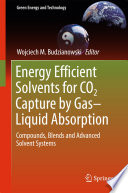 Energy Efficient Solvents for CO2 Capture by Gas Liquid Absorption