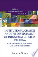 Institutional Change and the Development of Industrial Clusters in China