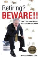 Retiring? Beware!!