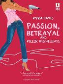 Passion, Betrayal and Killer Highlights Pdf/ePub eBook