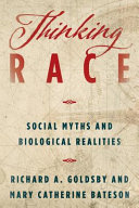 link to Thinking race : social myths and biological realities in the TCC library catalog