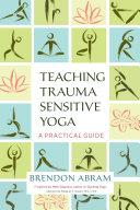 Teaching Trauma-Sensitive Yoga Pdf/ePub eBook