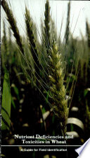 Nutrient Deficiencies and Toxicities in Wheat