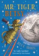 Mr. Tiger, Betsy, and the Blue Moon [Pdf/ePub] eBook