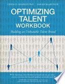Optimizing Talent Workbook  : Building an Unbeatable Talent Brand