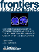 Educational Neuroscience, Constructivist Learning, and the Mediation of Learning and Creativity in the 21st Century