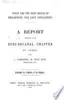 What are the best means of reclaiming our lost Population  A Report presented to the Ruri Decanal Chapter of Leeds from a Committee of that Body   W  F  H   etc   Book PDF