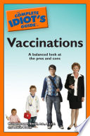 The Complete Idiot s Guide to Vaccinations Book