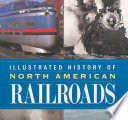 Illustrated History of North American Railroads  : From 1830 to the Present Day