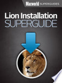 Lion Installation Guide Macworld Superguides