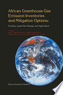 African Greenhouse Gas Emission Inventories And Mitigation Options Forestry Land Use Change And Agriculture Book PDF