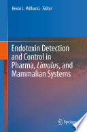 Endotoxin Detection and Control in Pharma  Limulus  and Mammalian Systems