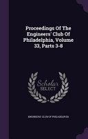 Proceedings of the Engineers  Club of Philadelphia  Volume 33  Parts 3 8
