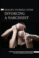 Healing Yourself After Divorcing A Narcissist