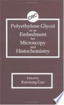 Polyethylene Glycol as an Embedment for Microscopy and Histochemistry
