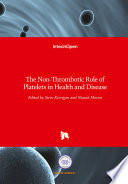 The Non Thrombotic Role Of Platelets In Health And Disease Book PDF