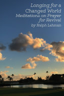 Longing for a Changed World: Meditations on Prayer for Revival