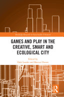 Games and Play in the Creative  Smart and Ecological City