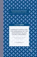 Sherman's March and the Emergence of the Independent Black Church Movement: From Atlanta to the Sea to Emancipation