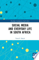 Social Media and Everyday Life in South Africa