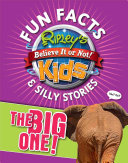 Ripley s Fun Facts   Silly Stories  THE BIG ONE