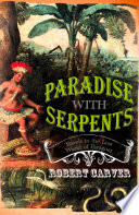 Paradise With Serpents  Travels in the Lost World of Paraguay  Text Only