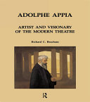 Adolphe Appia  Artist and Visionary of the Modern Theatre