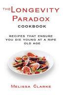 The Longevity Paradox Cookbook