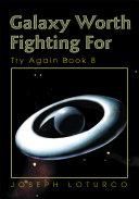 Galaxy Worth Fighting for