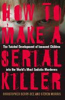 How to Make a Serial Killer
