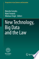 New Technology  Big Data and the Law Book