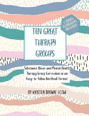 Ten Great Therapy Groups