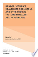 Gender, Women's Health Care Concerns and Other Social Factors in Health and Health Care