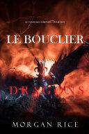 Pdf Le Bouclier des Dragons (Le Temps des Sorciers — Tome Sept) Telecharger