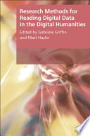 Research Methods for Reading Digital Data in the Digital Humanities