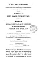 The Correspondent  consisting of letters moral  political  and literary  between eminent writers in France and England