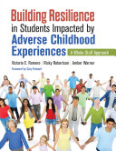 Building Resilience in Students Impacted by Adverse Childhood Experiences
