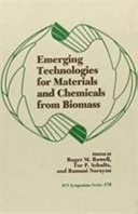 Emerging Technologies For Materials And Chemicals From Biomass Book PDF