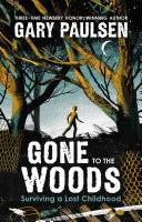 link to Gone to the woods : surviving a lost childhood in the TCC library catalog
