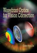 Wavefront Optics for Vision Correction