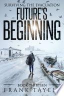 Surviving the Evacuation  Book 13  Future s Beginning Book