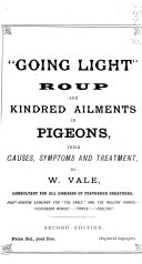 Going Light  Roup and Kindred Ailments in Pigeons  Their Causes  Symptoms and Treatment