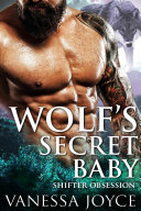 Wolf s Secret Baby  Shifter Obsession  A BBW Shifter Romance