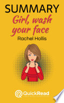 Summary of 'Girl, Wash Your Face' by Rachel Hollis - Free book by QuickRead.com